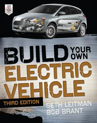 Build Your Own Electric Vehicle By Leitman, Seth/ Brant, Bob