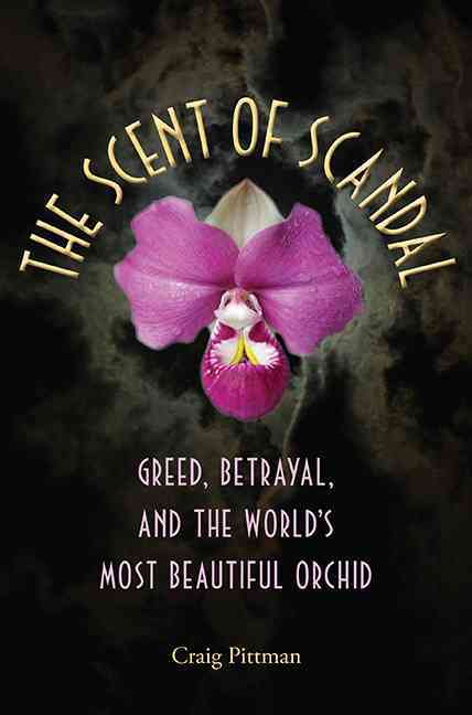 The Scent of Scandal By Pittman, Craig